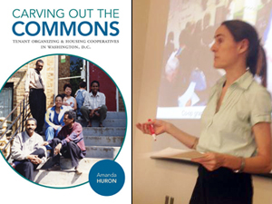 Amanda Huron, author of Carving Out the Commons: Tenant Organizing and Housing Cooperatives in Washington, D.C. @ The Green Arcade | San Francisco | California | United States
